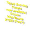 Tapas Evening Tickets  now available!  Phone:  Nick Moore  01525 374473