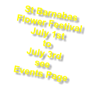 St Barnabas Flower Festival July 1st  to  July 3rd see  Events Page